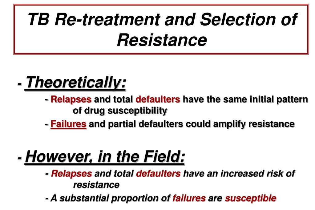 TB Re-treatment and Selection of Resistance