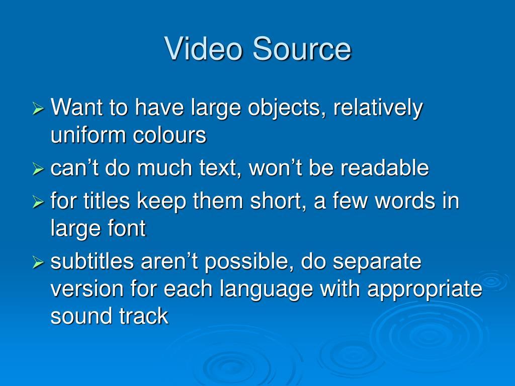 Video Source