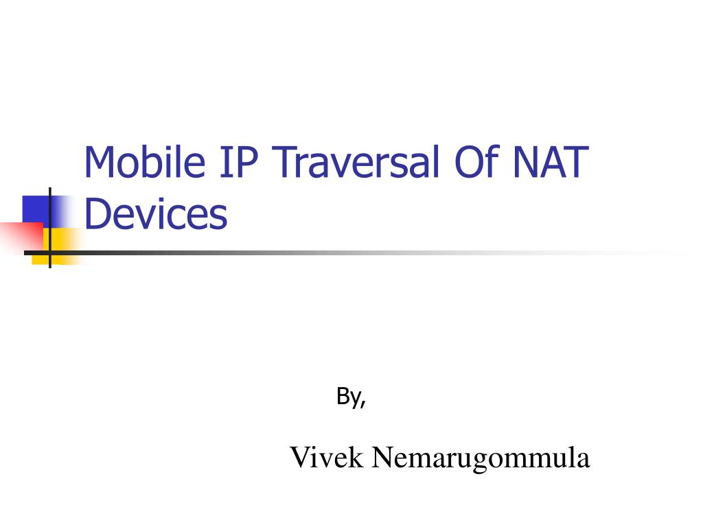 mobile ip traversal of nat devices l.