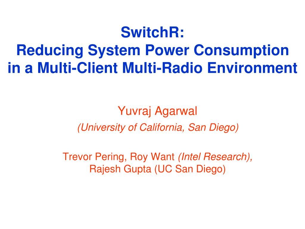 switchr reducing system power consumption in a multi client multi radio environment l.