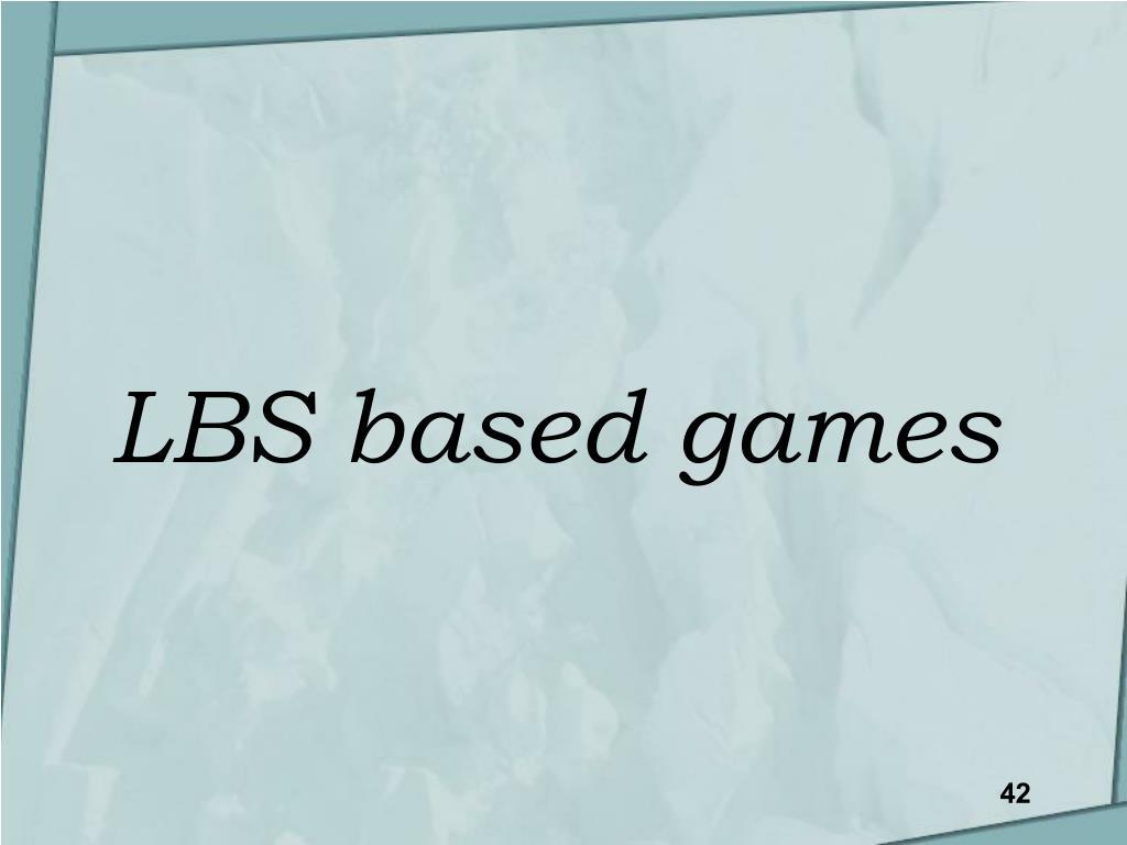 LBS based games