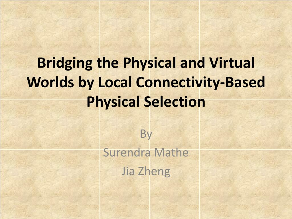 bridging the physical and virtual worlds by local connectivity based physical selection l.