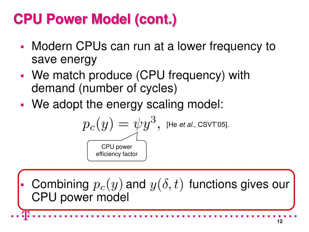 Modern CPUs can run at a lower frequency to save energy