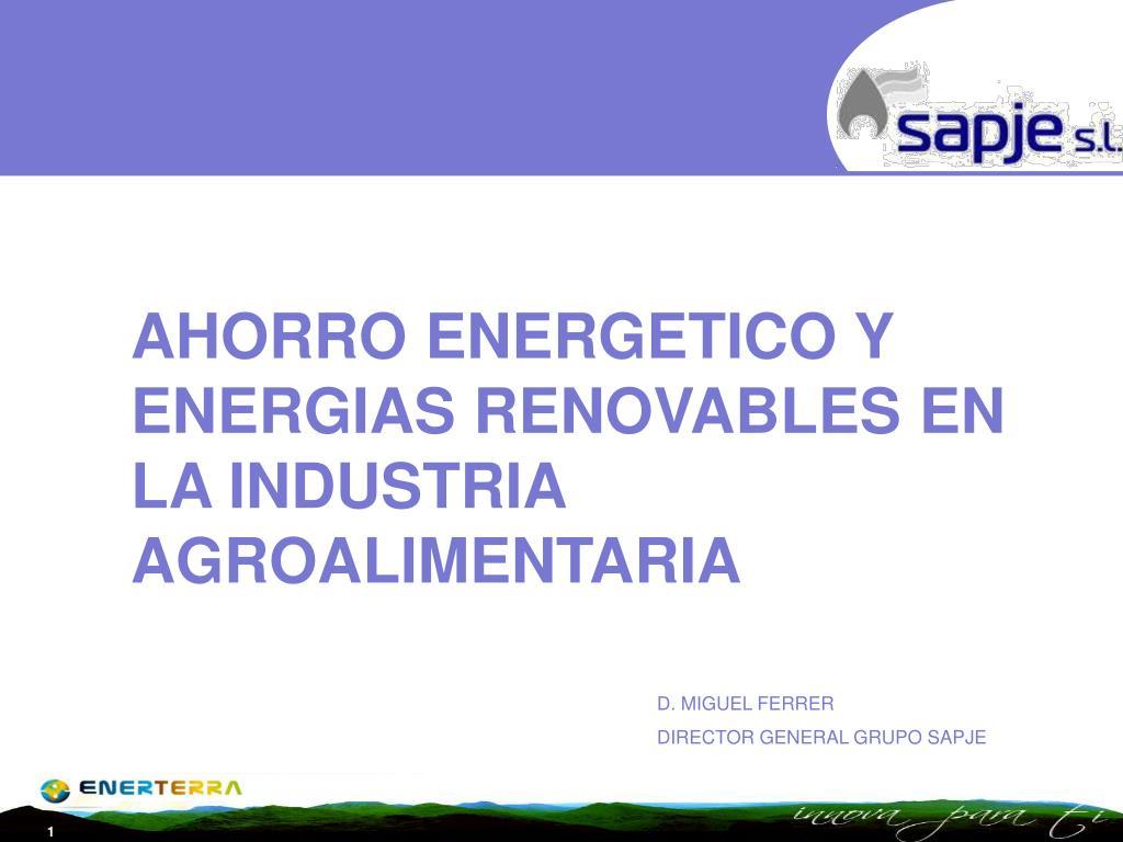 AHORRO ENERGETICO Y ENERGIAS RENOVABLES EN LA INDUSTRIA AGROALIMENTARIA