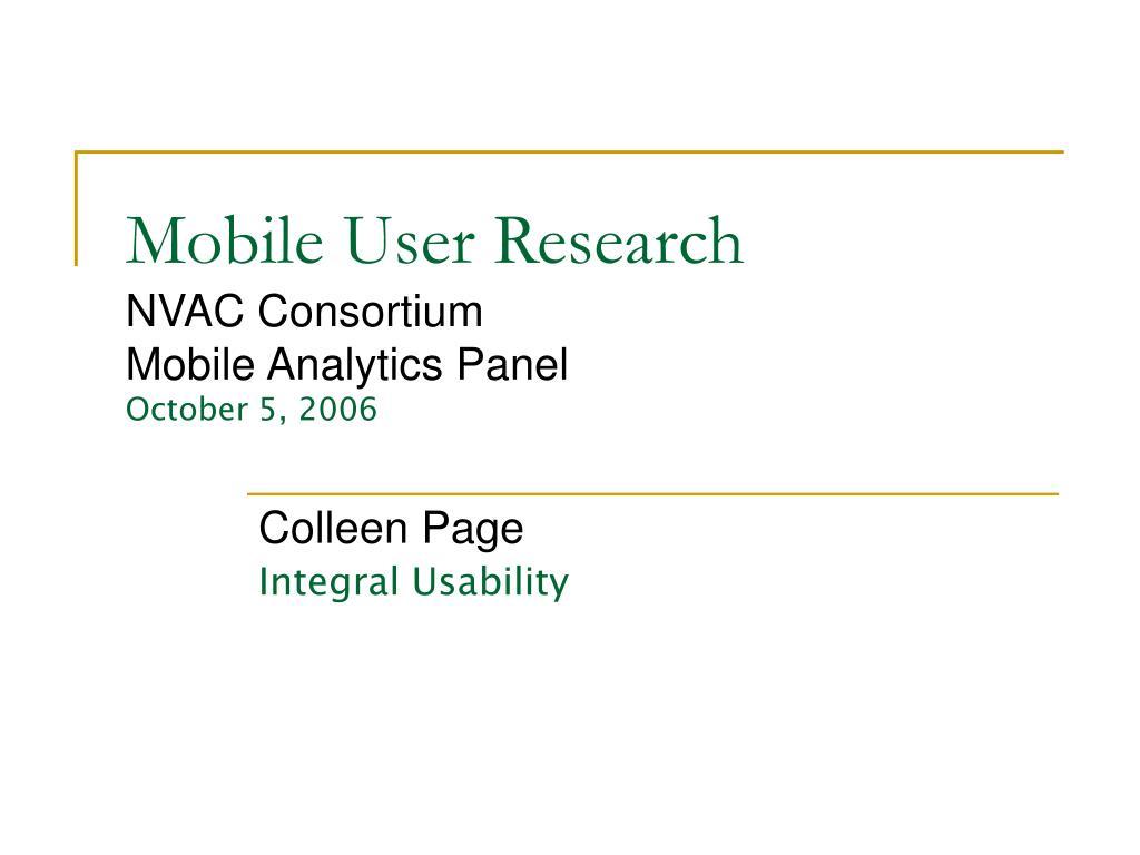 mobile user research nvac consortium mobile analytics panel october 5 2006 l.