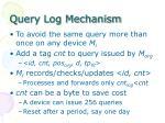 query log mechanism
