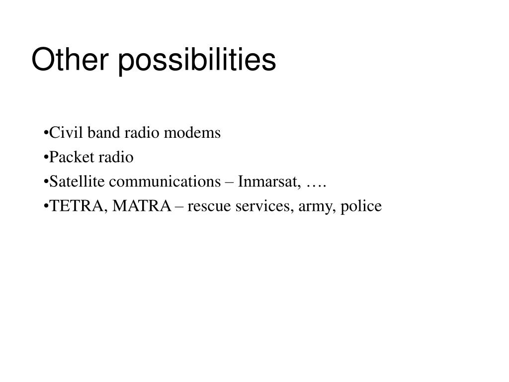 Other possibilities