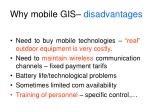 why mobile gis disadvantages