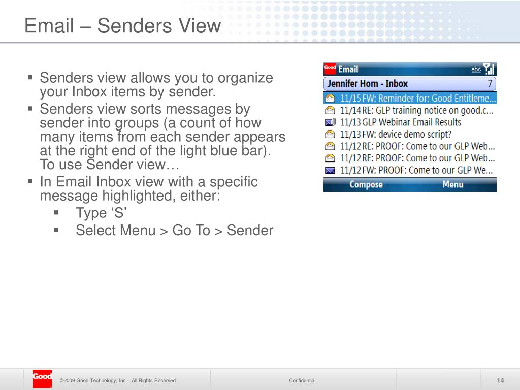Senders view allows you to organize your Inbox items by sender.