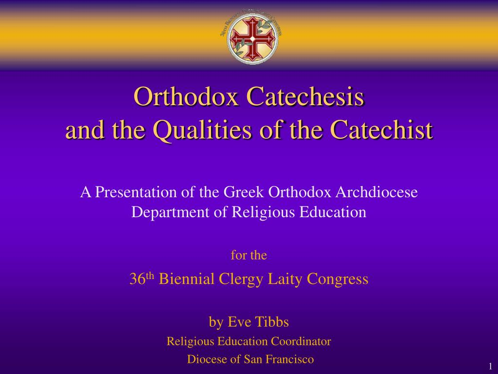 orthodox catechesis and the qualities of the catechist l.