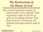 the restoration of the house of god