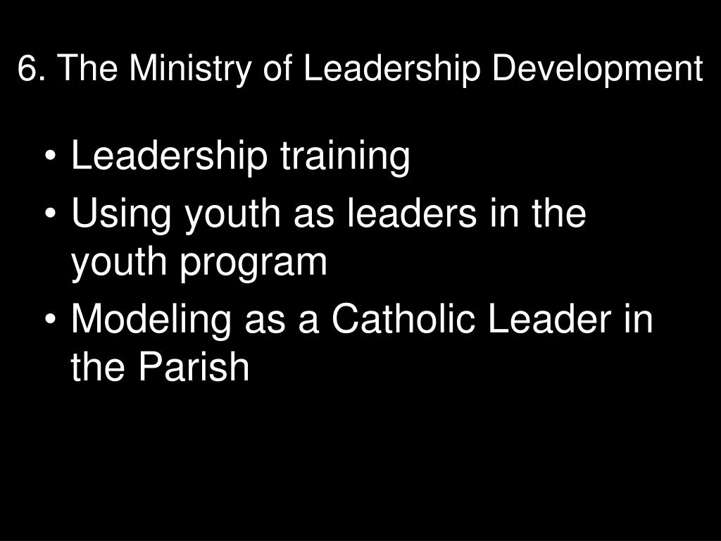 6. The Ministry of Leadership Development
