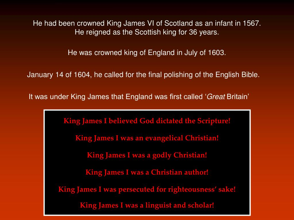 He had been crowned King James VI of Scotland as an infant in 1567. He reigned as the Scottish king for 36 years.