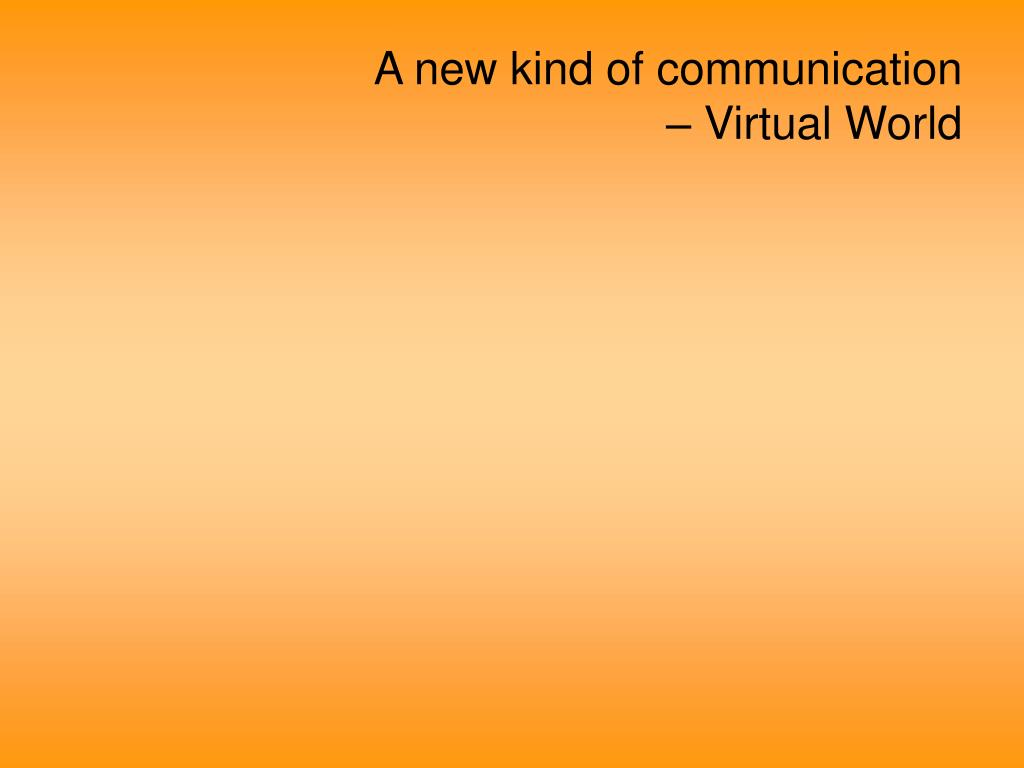 A new kind of communication