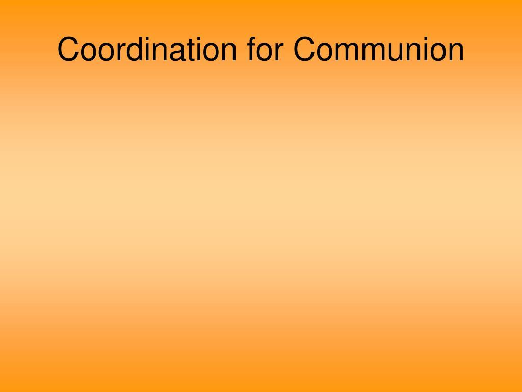 Coordination for Communion