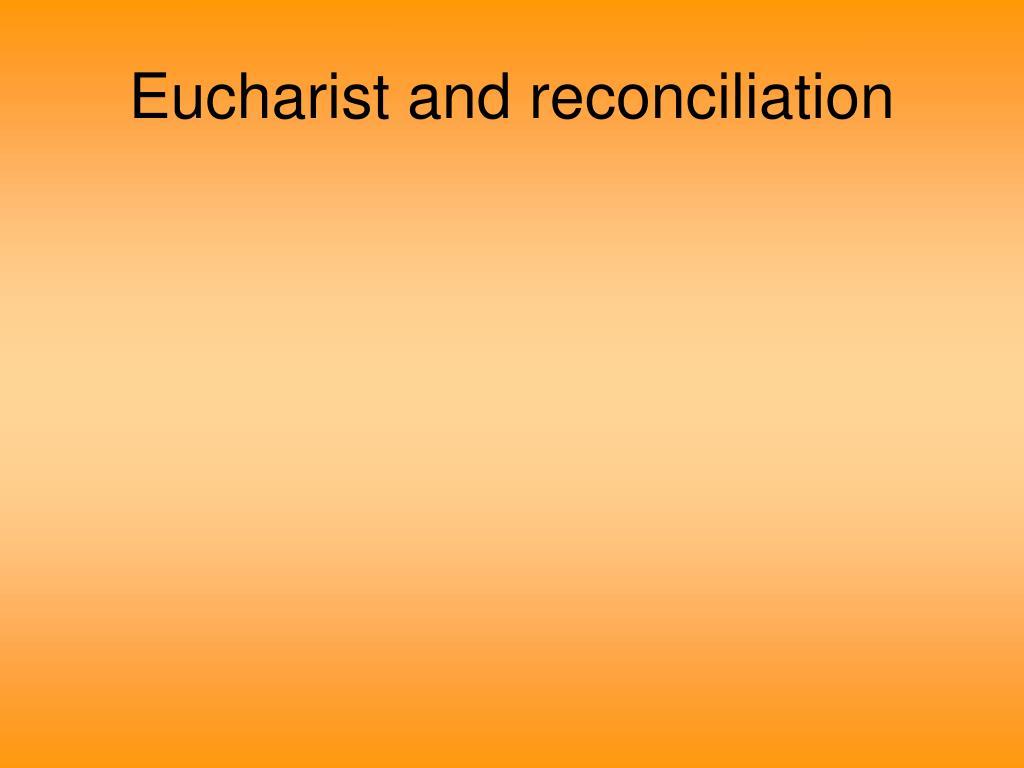 Eucharist and reconciliation