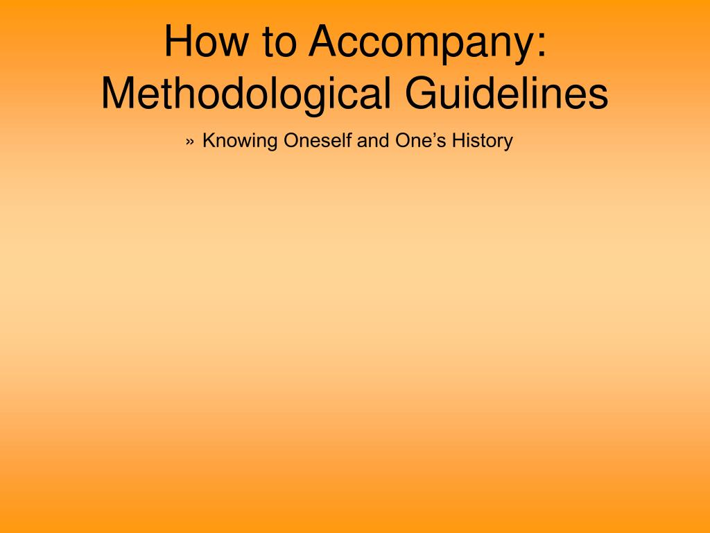 How to Accompany: Methodological Guidelines