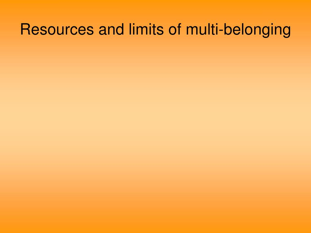 Resources and limits of multi-belonging