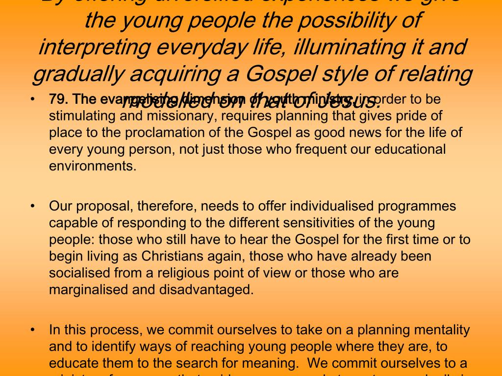 By offering diversified experiences we give the young people the possibility of interpreting everyday life, illuminating it and gradually acquiring a Gospel style of relating modelled on that of Jesus.