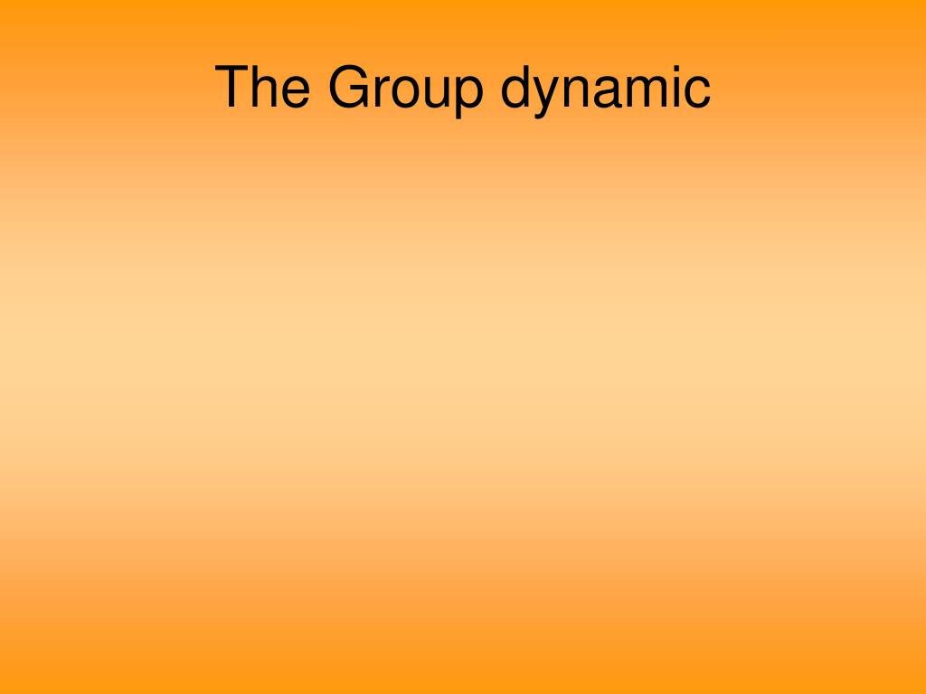 The Group dynamic