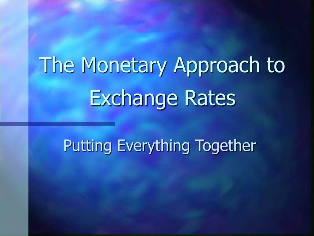 the monetary approach to exchange rates l.