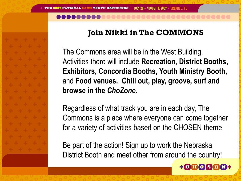 Join Nikki in The COMMONS
