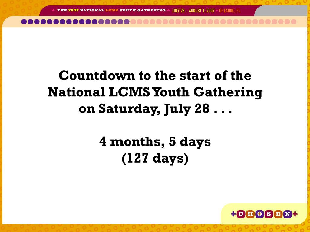Countdown to the start of the National LCMS Youth Gathering on Saturday, July 28 . . .