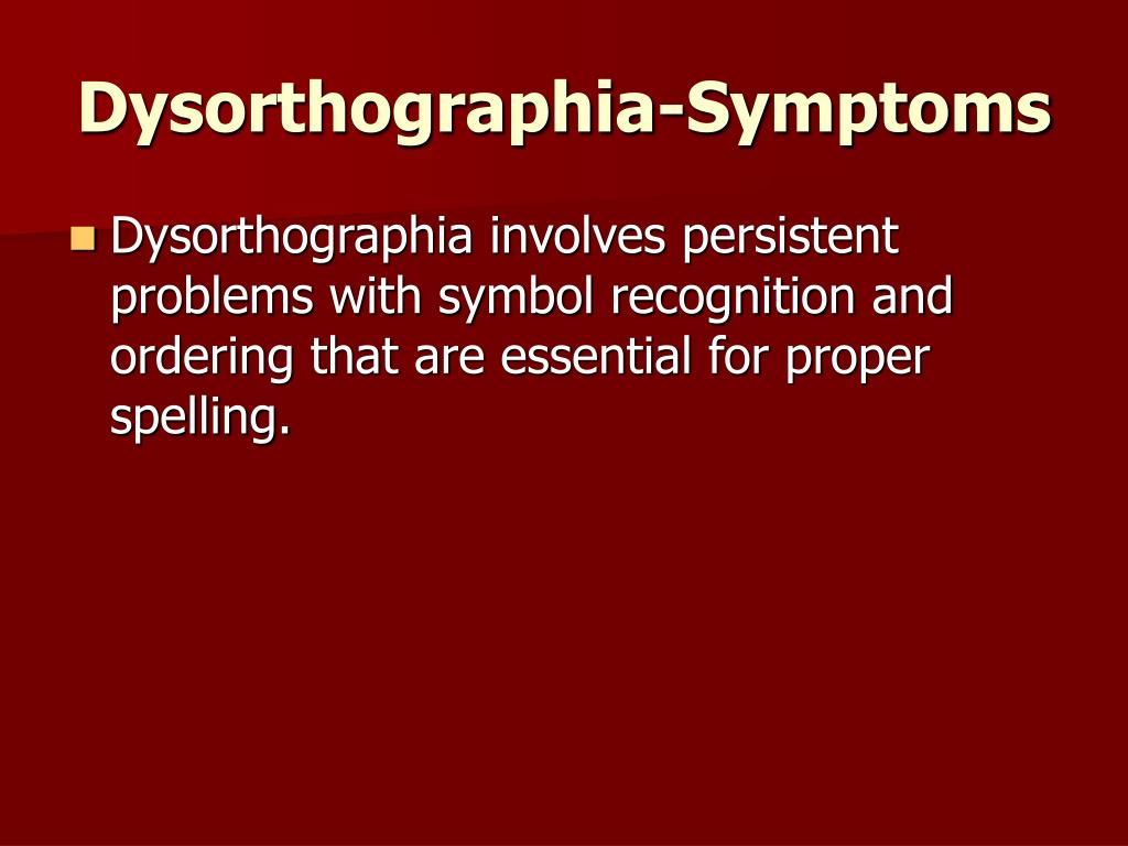 Dysorthographia-Symptoms