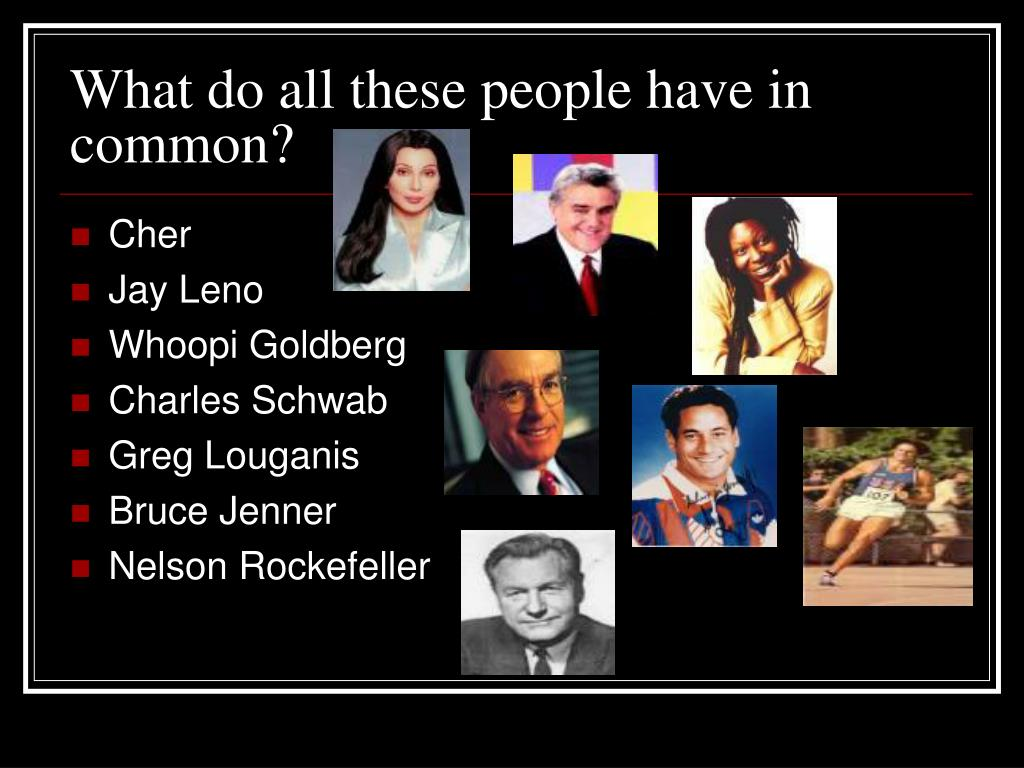 What do all these people have in common?