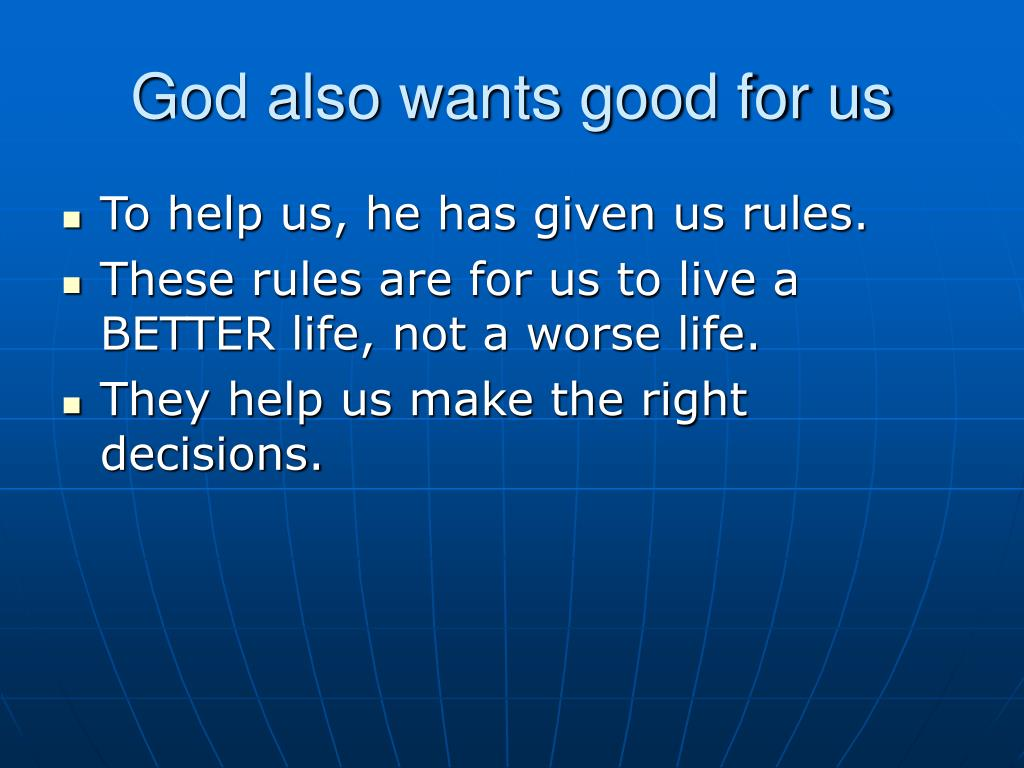 God also wants good for us