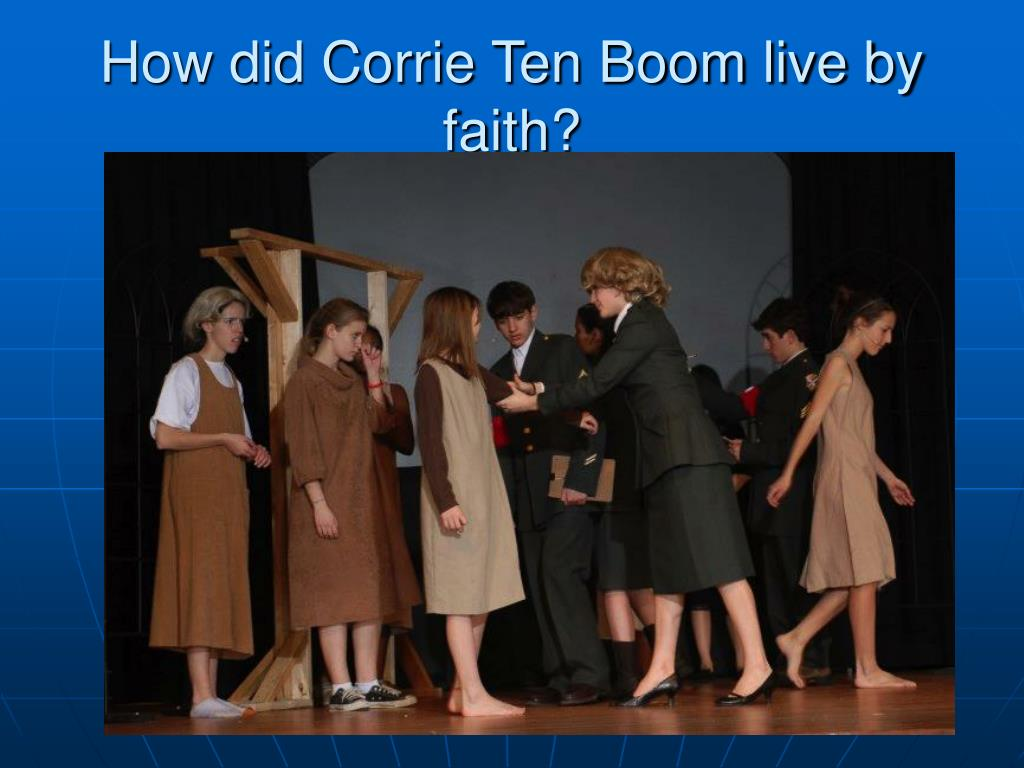 How did Corrie Ten Boom live by faith?