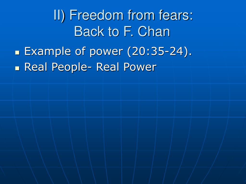 II) Freedom from fears: