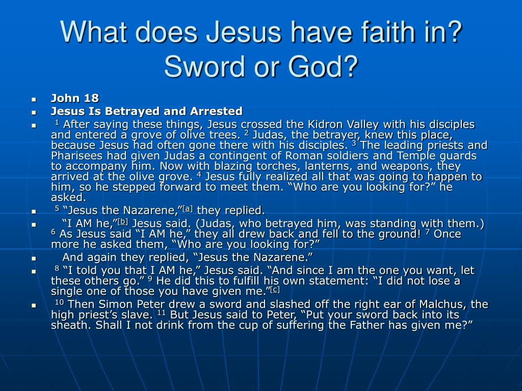 What does Jesus have faith in?
