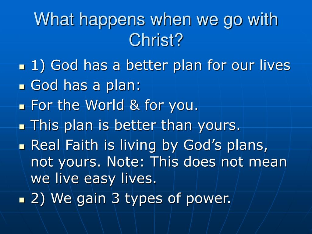 What happens when we go with Christ?