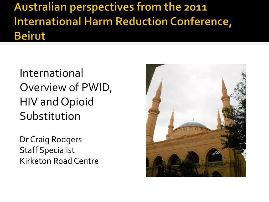 australian perspectives from the 2011 international harm reduction conference beirut