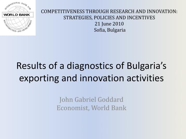 Results of a diagnostics of bulgaria s exporting and innovation activities