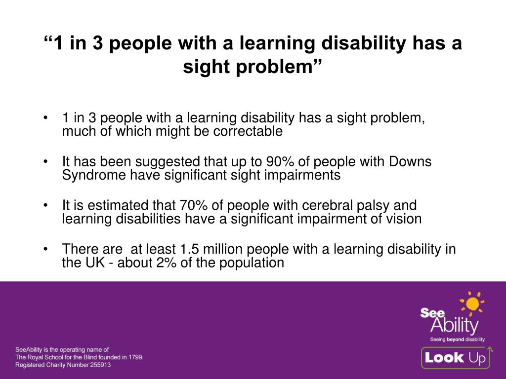 """""""1 in 3 people with a learning disability has a sight problem"""""""