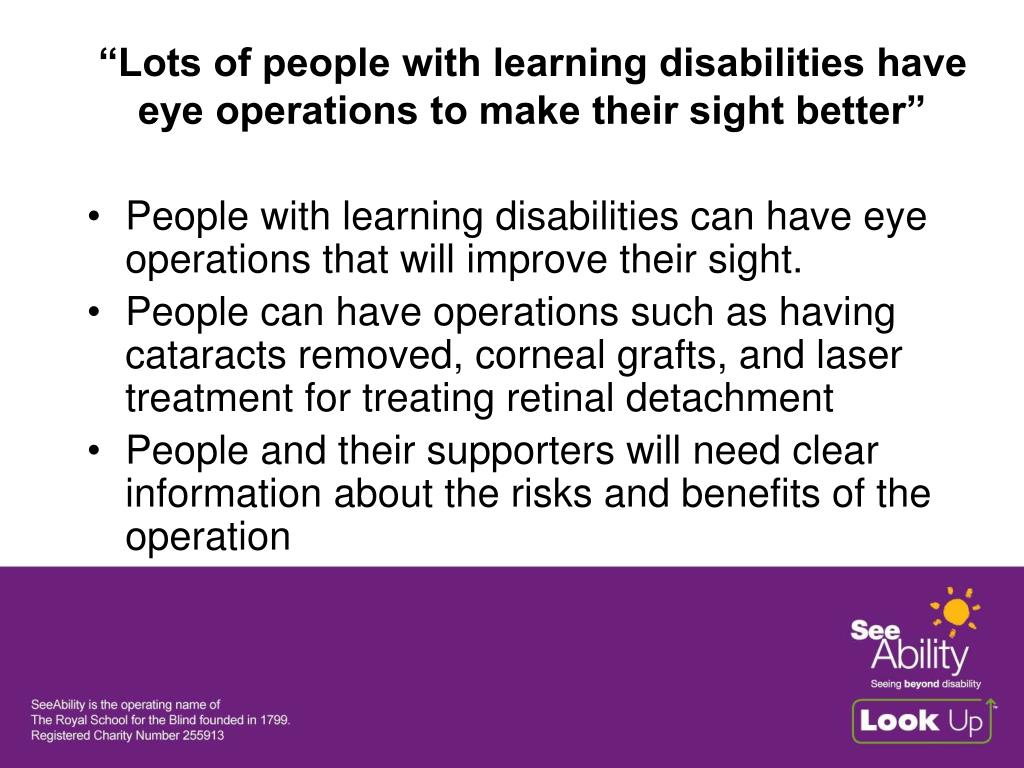 """""""Lots of people with learning disabilities have eye operations to make their sight better"""""""