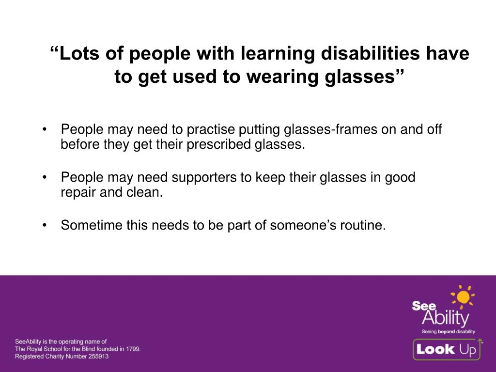 """""""Lots of people with learning disabilities have to get used to wearing glasses"""""""