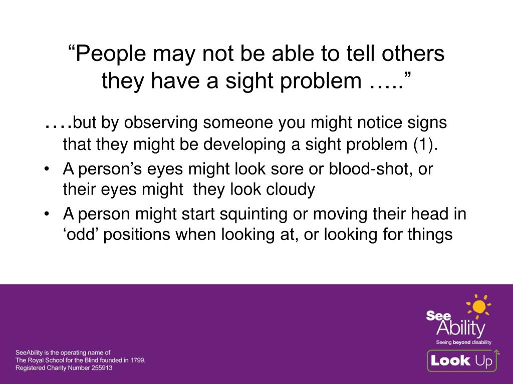 """""""People may not be able to tell others they have a sight problem ….."""""""