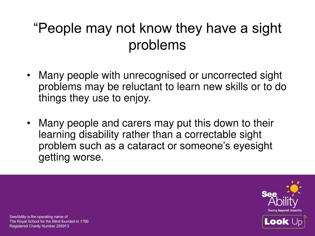 """""""People may not know they have a sight problems"""