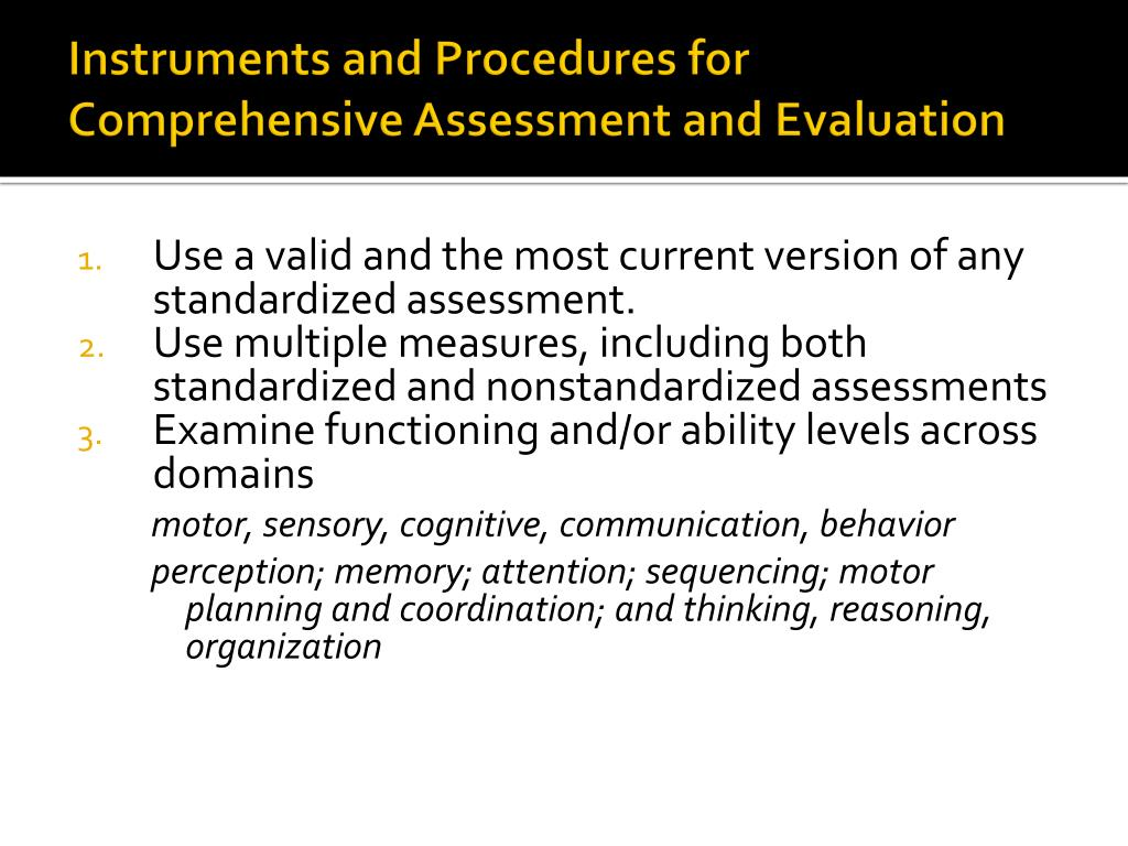 Instruments and Procedures for Comprehensive Assessment and Evaluation