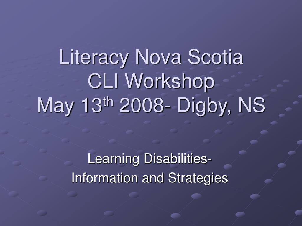 literacy nova scotia cli workshop may 13 th 2008 digby ns l.