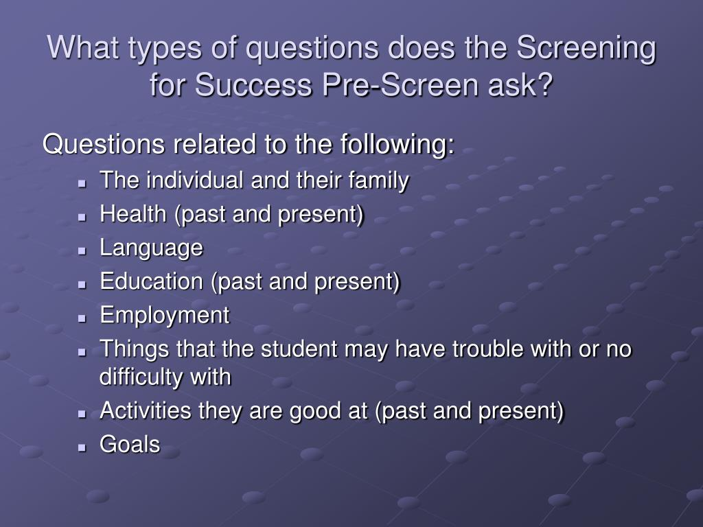 What types of questions does the Screening for Success Pre-Screen ask?