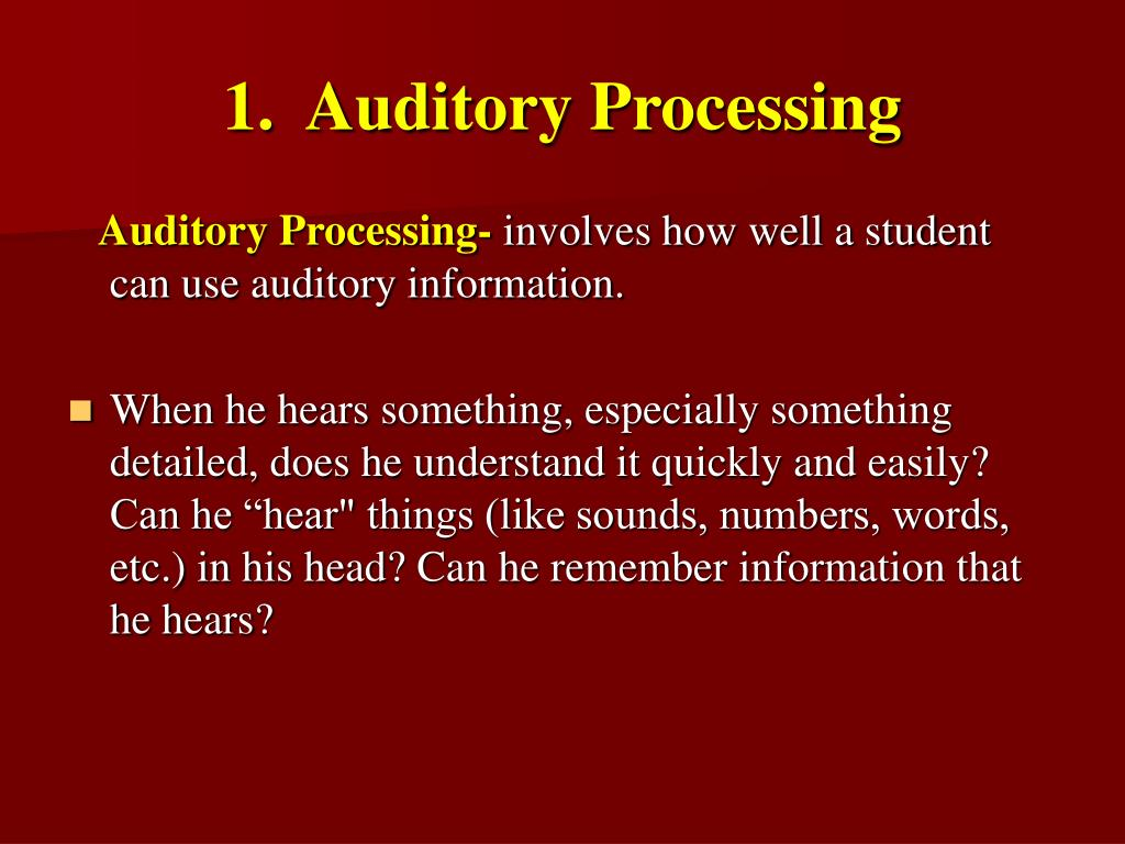 1.  Auditory Processing