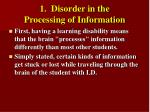 1 disorder in the processing of information