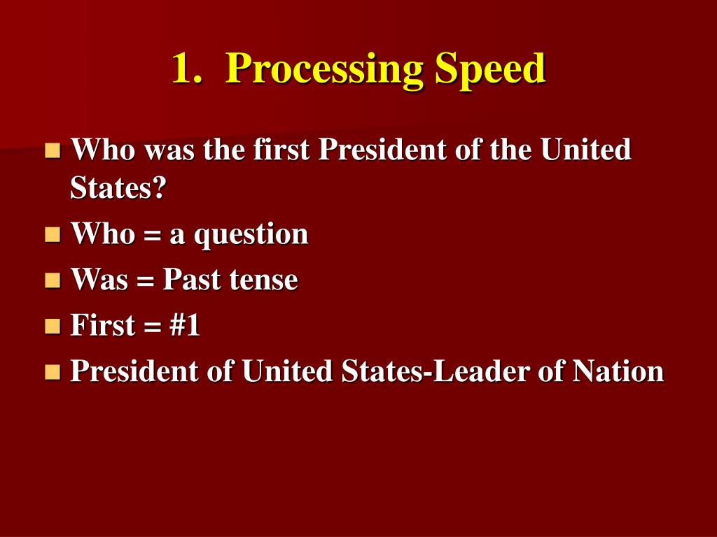 1.  Processing Speed