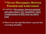 severe discrepancy between potential and achievement
