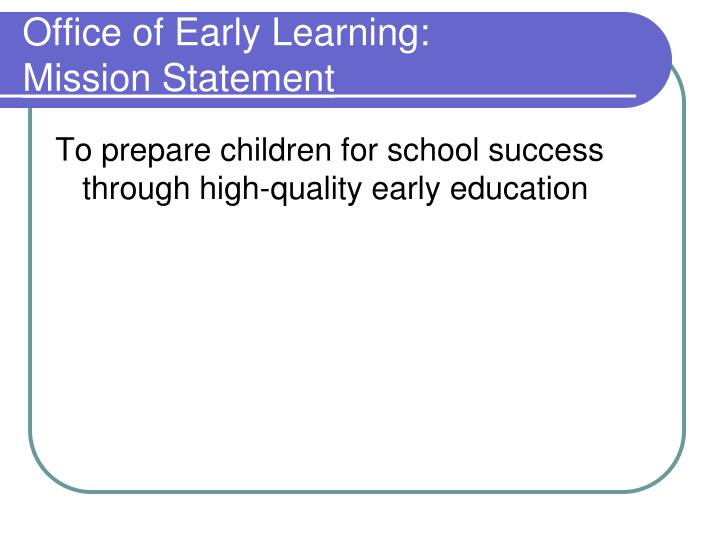 Office of early learning mission statement