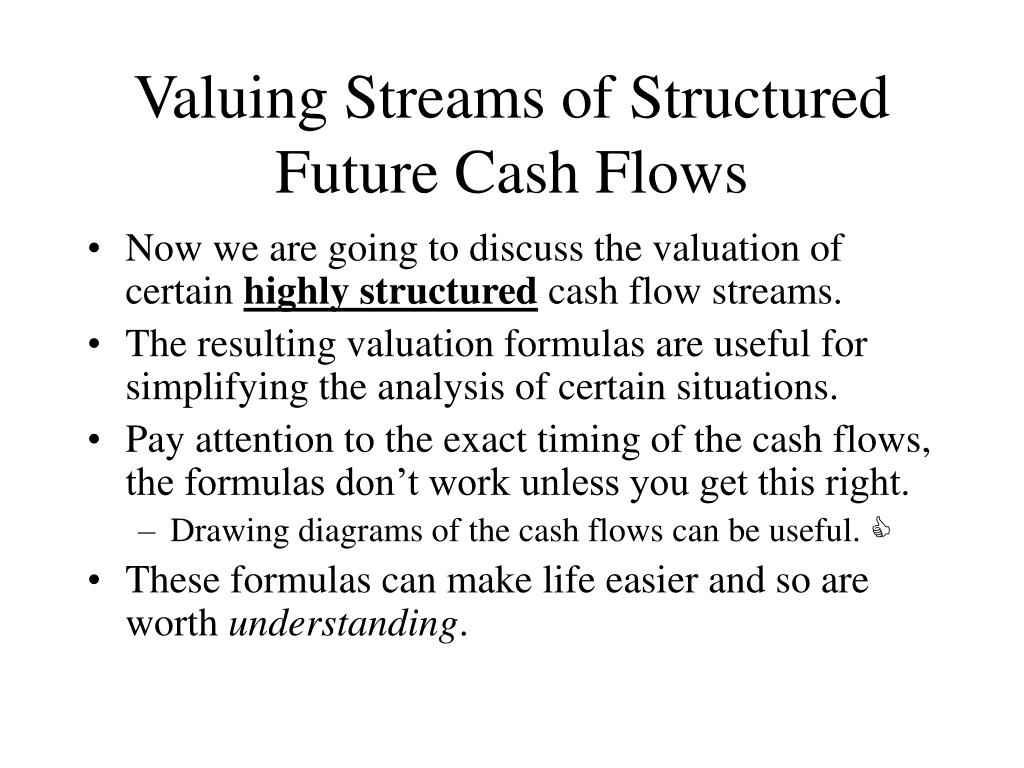 Valuing Streams of Structured Future Cash Flows